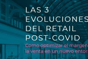 Las 3 evoluciones del retail post-Covid